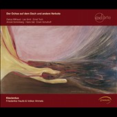 Milhaud: Le boeuf sur le toit (arr. piano 4 hands); works by Smit, Toch, Schoenberg, G&aacute;l, & Schulhoff / Friederike Haufe, Volker Ahmels: piano