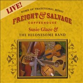 Susie Glaze & the Hilonesome Band: Live At The Freight & Salvage
