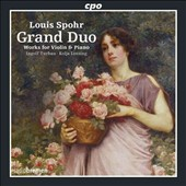 Louis Spohr: Grand Duo - works for violin and piano / Ingolf Turban, violin; Kolja Lessing, piano