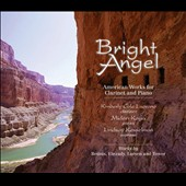 Bright Angel: American Works for Clarinet and Piano by Etezady, Betinis, Tower, Larsen / Kimberly Cole Luevano, Midori Koga, Lindsay Kesselman