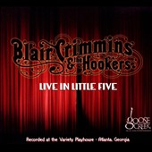 Blair Crimmins and the Hookers: Live In Little Five [Digipak]