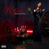 K. Michelle: Rebellious Soul [PA]