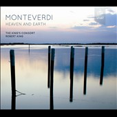 Monteverdi: Heaven and Earth / Sampson; Gilchrist. King's Consort