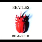 Various Artists: Beatles Reimagined [Digipak]