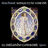 Guillaume de Machaut: Songs from Le Voir Dit / Orlando Consort