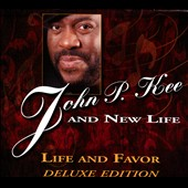John P. Kee & the New Life Community Choir/New Life/John P. Kee: Life & Favor *