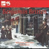 Britten: A Ceremony of Carols / Timothy Dickinson, Michael Chance, Ian Bostridge, Simon Birchall