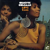 Ornette Coleman: Love Call [Remastered]