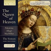 The Queen of Heaven - music by Palestrina, Allegri and Macmillan / The Sixteen