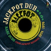 Various Artists: Jackpot Dub: Rare Dubs From Jackpot Records 1974-1976