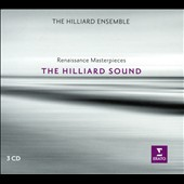 The Hilliard Sound: Renaissance Masterpieces - works by Johannes Ockeghem, Josquin Des Prez, Orlando Lassus / The Hilliard Ensemble