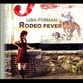 Lisa Furman: Rodeo Fever [Digipak]