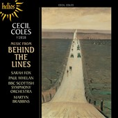 Cecil Coles (1888-1918): Comedy of Errors overture; Fra Giacomo; Scherzo; Four Verlaine Songs; From the Scottish Highlands; Behind the Lines / BBC Scottish SO, Martyn Brabbins, Sarah Fox (sop), Paul Whelan (bar)