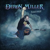 Deron Miller: Acoustified! [Digipak]