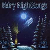 Gary Stadler/Singh Kaur: Fairy Night Songs