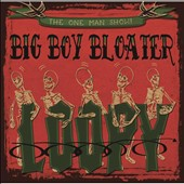 Big Boy Bloater: Loopy