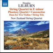 Douglas Lilburn (1915-2001): String Quartet in E minor; Phantasy Quartet; Canzonettas; String Trio, etc. / New Zealand String Quartet