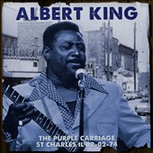Albert King: The  Purple Carriage St Charles IL 02-02-74 *