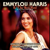 Emmylou Harris/Emmylou Harris & the Hot Band: Amazing Coffee House, Evanston, Illlnois, 15th May 1973