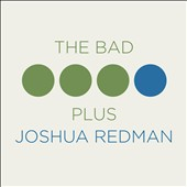 Joshua Redman/The Bad Plus: The Bad Plus Joshua Redman [Digipak] *