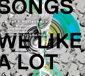 John Hollenbeck: Songs We Like a Lot [Digipak] *