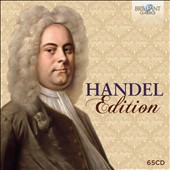 Handel Edition - 12 complete oratorios, cantatas, odes, anthems, arias, duets, complete chamber music, keyboard works, organ concertos, oboe concertos & Concerti Grossi, Water Music and Fireworks Music [65 CDs]