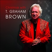 T. Graham Brown: Christmas With T. Graham Brown [Digipak]