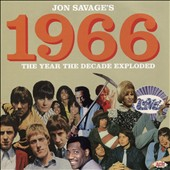 Various Artists: Jon Savage Presents 1966: The Year the Decade Exploded
