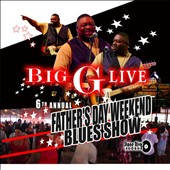 Big G (Virginia): Big G Live: 6th Annual Father's Day Weekend Blues Show