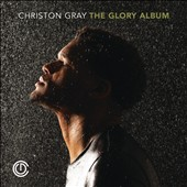 Christon Gray: The  Glory Album *
