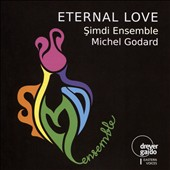 Michel Godard/Simdi Ensemble: Eternal Love