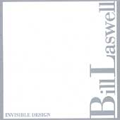 Bill Laswell (Bass Guitar): Invisible Design