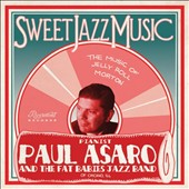 Paul Asaro/The Fat Babies: Sweet Jazz Music: Music of Jelly Roll Morton