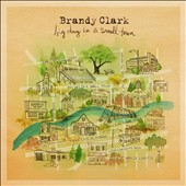 Brandy Clark: Big Day in a Small Town *