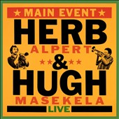 Herb Alpert/Hugh Masekela: Main Event