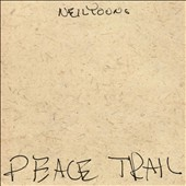 Neil Young: Peace Trail [12/9] *