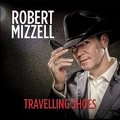 Robert Mizzell: Travelling Shoes