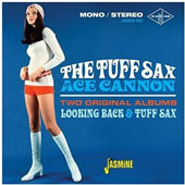 Ace Cannon: The Tuff Sax of Ace Cannon: Two Original Albums [2/17]