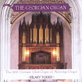 The Georgian Organ - Arne, Hayes, Adams, et al / Norris