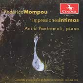 Mompou: Complete Piano Works Vol 1 / Anita Pontremoli