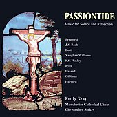 Passiontide - Music for Solace and Reflection / Gray, Stokes