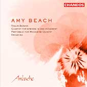 Amy Beach: Violin Sonata, Dreaming, etc / Ambache
