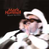 Mark Hummel: Blowin' My Horn