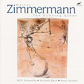Zimmermann: The Echoing Green / Kretzschmar, HCD Ensemble