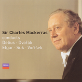 Sir Charles Mackerras conducts Delius, Dvorák, etc