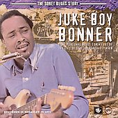 Juke Boy Bonner: The Sonet Blues Story [Remaster] *