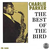 Charlie Parker (Sax): The Best of the Bird [Legacy]