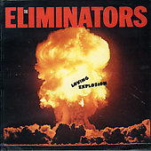 The Eliminators: Loving Explosion
