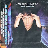 Eric Martin (Vocals): I'm Goin' Sane [China]