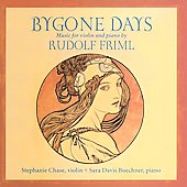 Bygone Days - Music for Violin by Friml / Chase, Buechner